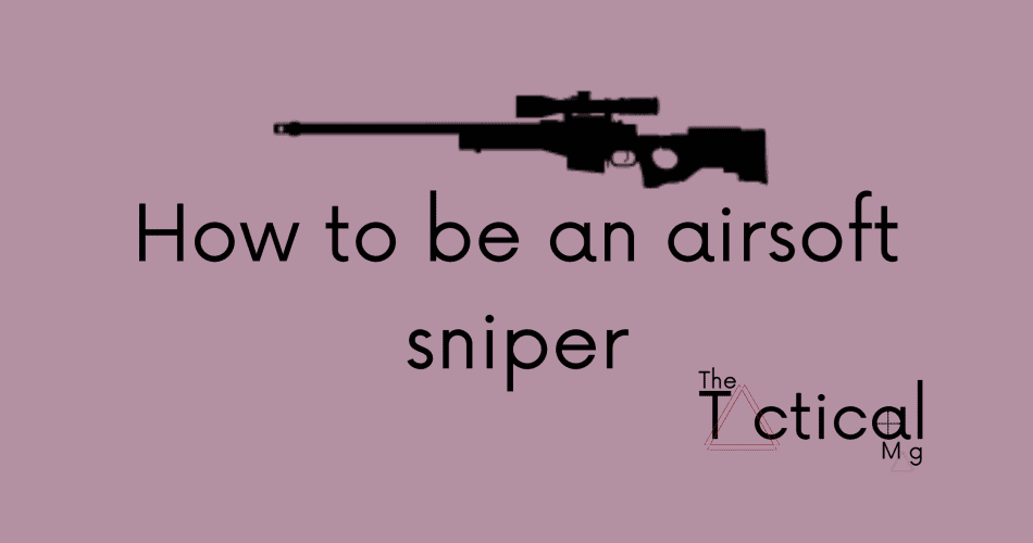 how to be an airsoft sniper 4